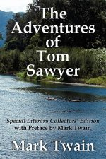 Adventures of Tom Sawyer Special Literary Collectors Edition with a Preface by Mark Twain