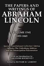 Papers and Writings Of Abraham Lincoln Volume One