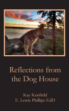 Reflections from the Dog House