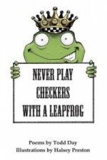 Never Play Checkers With a Leapfrog