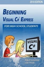 Beginning Visual C# Express for High School Students - 2010 Edition