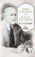 Autobiography of W. E. B. DuBois