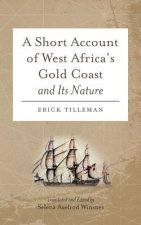 Short Account of West Africa's Gold Coast and Its Nature