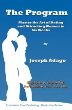 Program - Master the Art of Dating and Attracting Women in Six Weeks