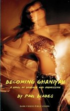 Becoming Ghaniyah- A Novel of Bondage and Submission