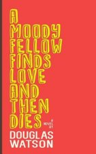 Moody Fellow Finds Love and Then Dies