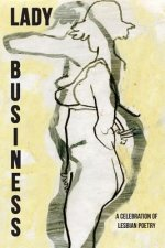 Lady Business: A Celebration of Lesbian Poetry