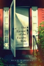Escape of the Faculty Wife and Other Stories