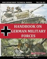 Handbook on German Military Forces War Department Technical Manual
