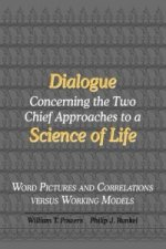 Dialogue Concerning the Two Chief Approaches to a Science of Life