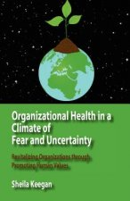 Organizational Health in a Climate of Fear and Uncertainty
