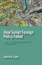 How Soviet Foreign Policy Failed