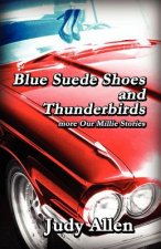 Blue Suede Shoes and the Thunderbirds - More Our Millie Stories