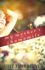 My Mother's Chamomile