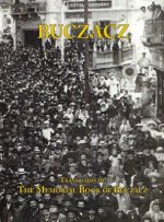 Translation of the Memorial (Yizkor) Book of the Jewish Community of Buczacz, Galicia