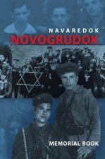 Memorial (Yizkor) Book of the Jewish Community of Novogrudok, Poland - Translation of Pinkas Navaredok