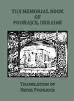 Memorial Book of Podhajce, Ukraine - Translation of Sefer Podhajce