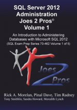 SQL Server 2012 Administration Joes 2 Pros(r) Volume 1