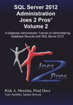 SQL Server 2012 Administration Joes 2 Pros(r) Volume 2