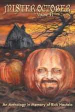 Mister October, Volume II - An Anthology in Memory of Rick Hautala