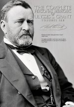Complete Personal Memoirs of Ulysses S. Grant - Volumes I and II