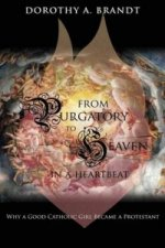 From Purgatory to Heaven in a Heartbeat