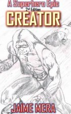 Creator, a Superhero Epic 2nd Edition