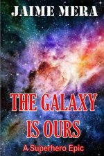 Galaxy Is Ours, a Superhero Epic