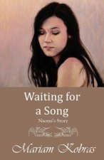 Waiting for a Song, Naomi's Story