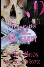 When Fates Collide a Morgan and Harrington Mystery Arm Candy