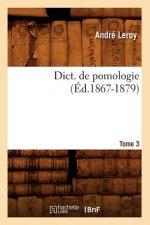 Dict. de pomologie. Tome 3 (Ed.1867-1879)