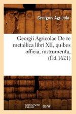 Georgii Agricolae De re metallica libri XII, quibus officia, instrumenta, (Ed.1621)