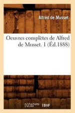 Oeuvres Completes de Alfred de Musset. 1 (Ed.1888)