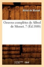 Oeuvres Completes de Alfred de Musset. 7 (Ed.1888)