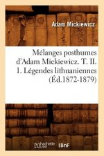 Melanges Posthumes D'Adam Mickiewicz. T. II. 1. Legendes Lithuaniennes (Ed.1872-1879)