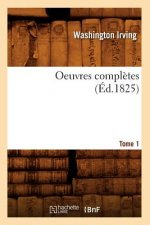 Oeuvres Completes. Tome 1 (Ed.1825)