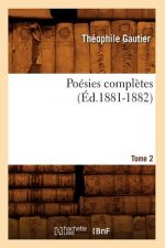 Poesies Completes. Tome 2 (Ed.1881-1882)