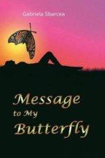 Message to My Butterfly