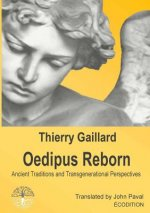 Oedipus Reborn, Ancient Traditions and Transgenerational Perspectives