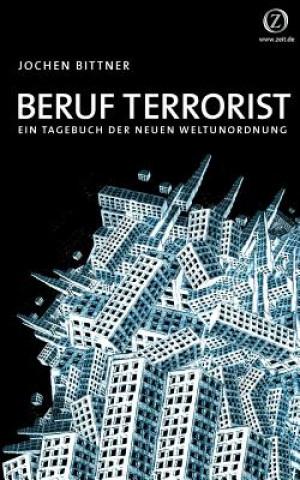 Beruf Terrorist