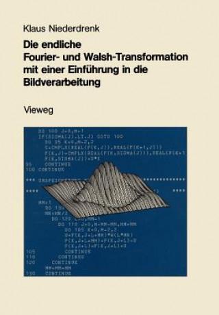 Die Endliche Fourier- und Walsh-Transformation mit Einer Einfuhrung in die Bildverarbeitung