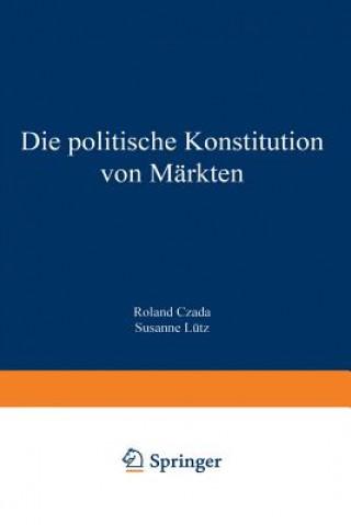 Die Politische Konstitution Von M rkten
