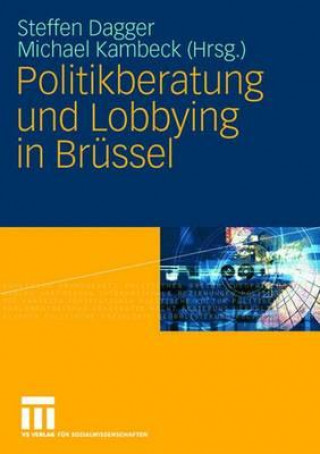 Politikberatung Und Lobbying in Br�ssel