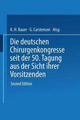 Deutschen Chirurgenkongresse Seit Der 50. Tagung Aus Der Sicht Ihrer Vorsitzenden