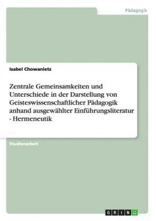 Zentrale Gemeinsamkeiten Und Unterschiede in Der Darstellung Von Geisteswissenschaftlicher Padagogik Anhand Ausgewahlter Einfuhrungsliteratur - Hermen