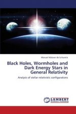 Black Holes, Wormholes and Dark Energy Stars in General Relativity
