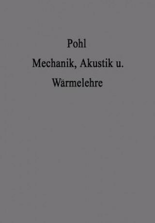 Einfuhrung in Die Mechanik Akustik Und Warmelehre