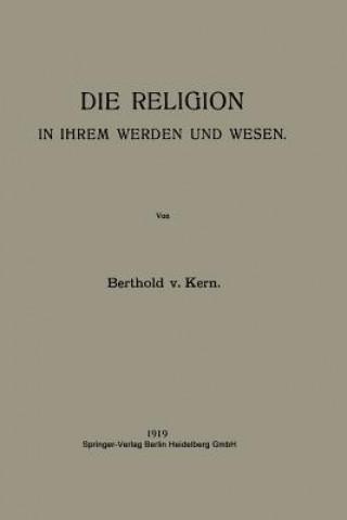 Religion in Ihrem Werden Und Wesen