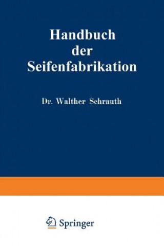Handbuch Der Seifenfabrikation