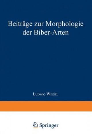 Beitrage Zur Morphologie Der Biber-Arten